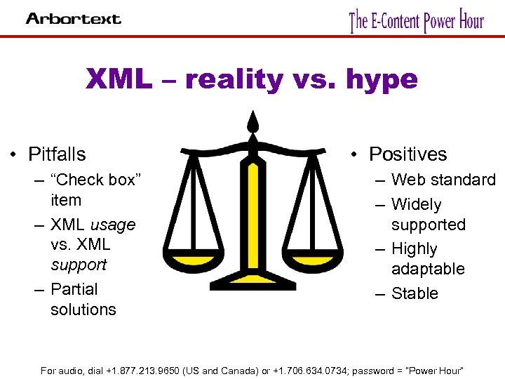 "XML – reality vs. hype • Pitfalls – ""Check box"" item – XML usage"