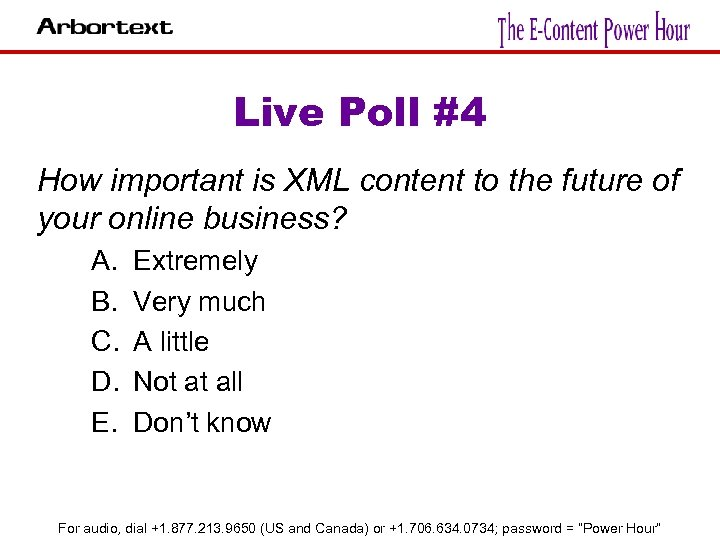 Live Poll #4 How important is XML content to the future of your online