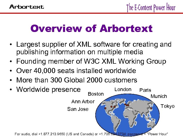 Overview of Arbortext • Largest supplier of XML software for creating and publishing information