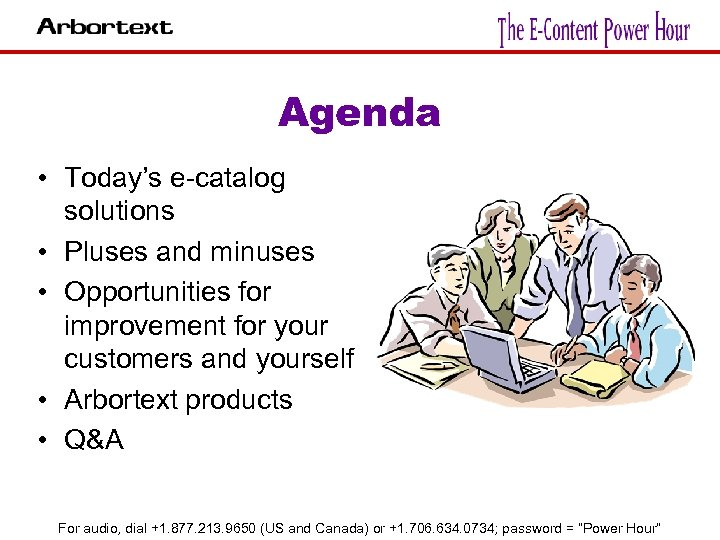 Agenda • Today's e-catalog solutions • Pluses and minuses • Opportunities for improvement for