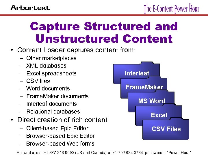Capture Structured and Unstructured Content • Content Loader captures content from: – – –