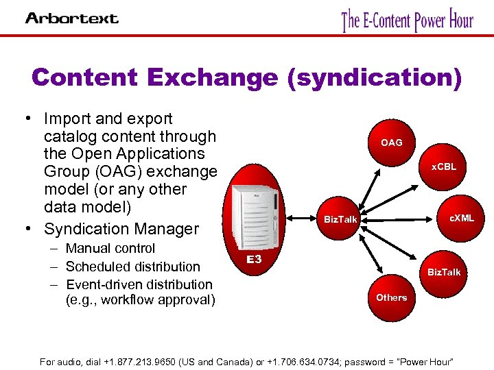 Content Exchange (syndication) • Import and export catalog content through the Open Applications Group