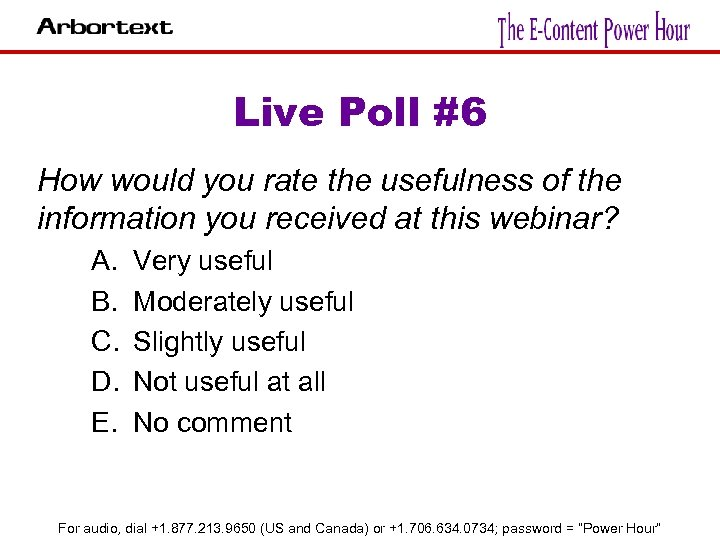 Live Poll #6 How would you rate the usefulness of the information you received