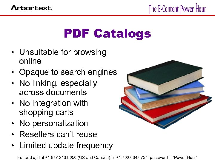 PDF Catalogs • Unsuitable for browsing online • Opaque to search engines • No