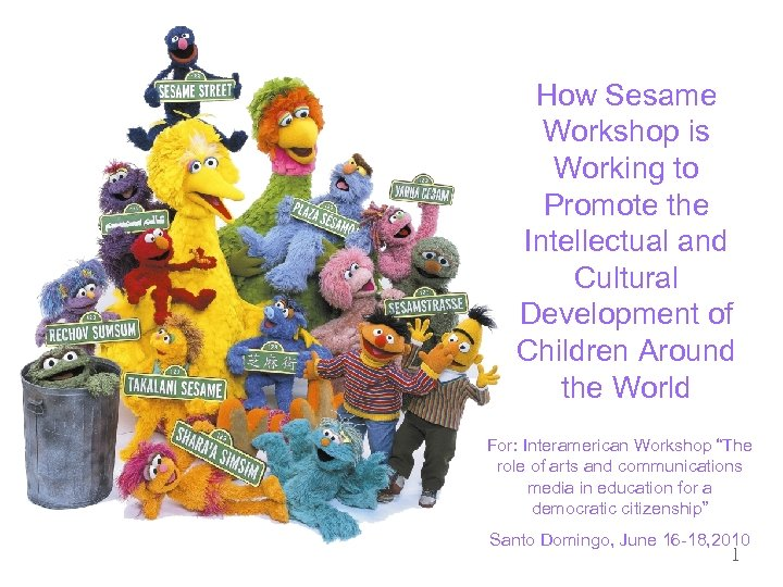 How Sesame Workshop is Working to Promote the Intellectual and Cultural Development of Children