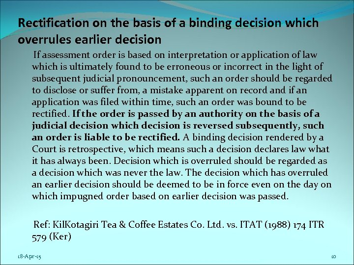 Rectification on the basis of a binding decision which overrules earlier decision If assessment