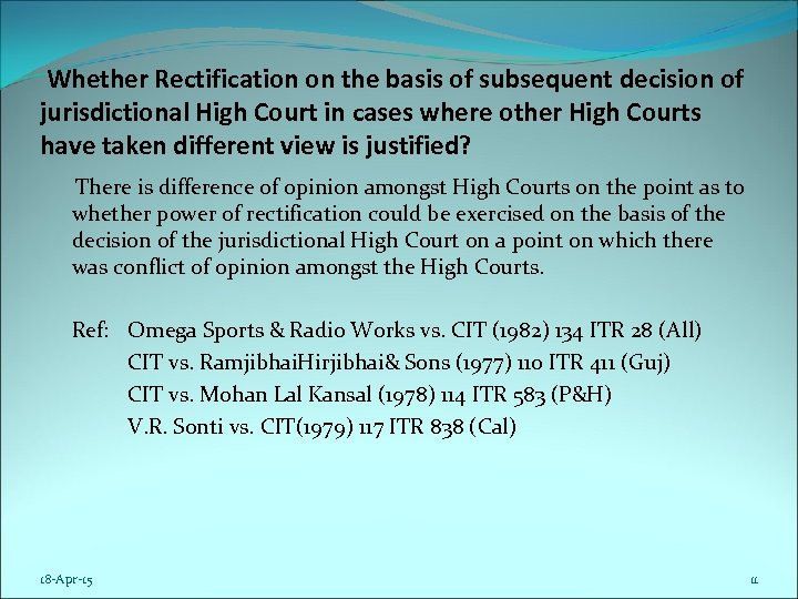 Whether Rectification on the basis of subsequent decision of jurisdictional High Court in cases