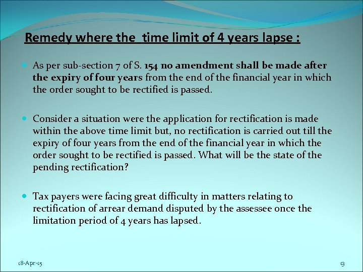 Remedy where the time limit of 4 years lapse : As per sub-section 7