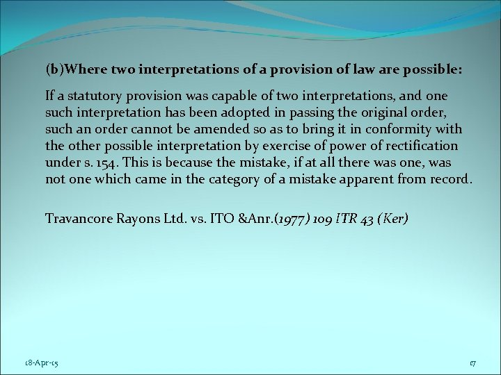 (b)Where two interpretations of a provision of law are possible: If a statutory provision