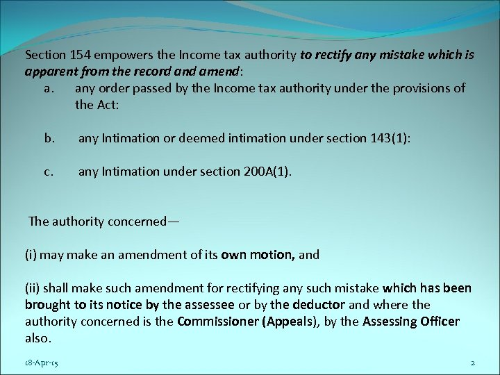 Section 154 empowers the Income tax authority to rectify any mistake which is apparent