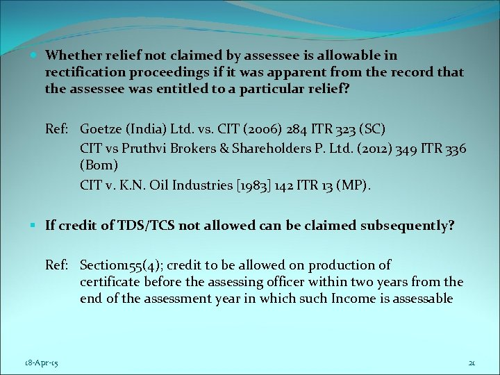 Whether relief not claimed by assessee is allowable in rectification proceedings if it