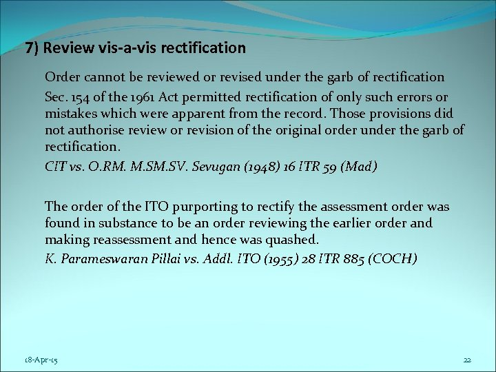 7) Review vis-a-vis rectification Order cannot be reviewed or revised under the garb of