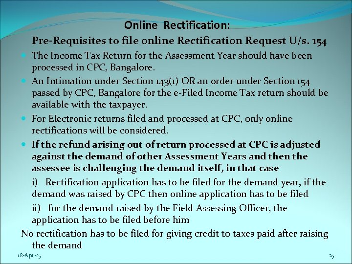 Online Rectification: Pre-Requisites to file online Rectification Request U/s. 154 The Income Tax Return
