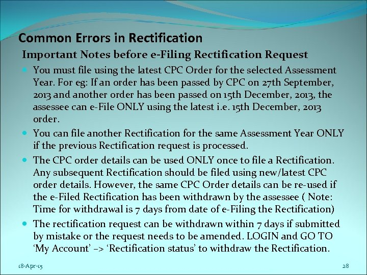 Common Errors in Rectification Important Notes before e-Filing Rectification Request You must file using