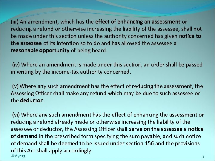 (iii) An amendment, which has the effect of enhancing an assessment or reducing a