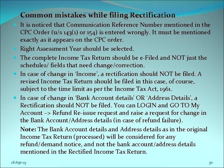 Common mistakes while filing Rectification It is noticed that Communication Reference Number mentioned in