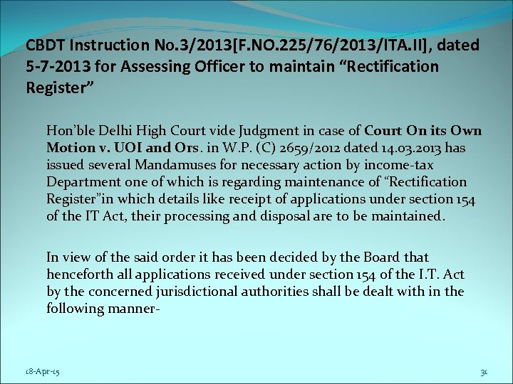 CBDT Instruction No. 3/2013[F. NO. 225/76/2013/ITA. II], dated 5 -7 -2013 for Assessing Officer