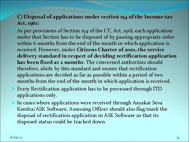 C) Disposal of applications under section 154 of the Income-tax Act, 1961: Ø As