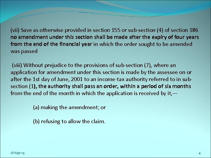 (vii) Save as otherwise provided in section 155 or sub-section (4) of section 186