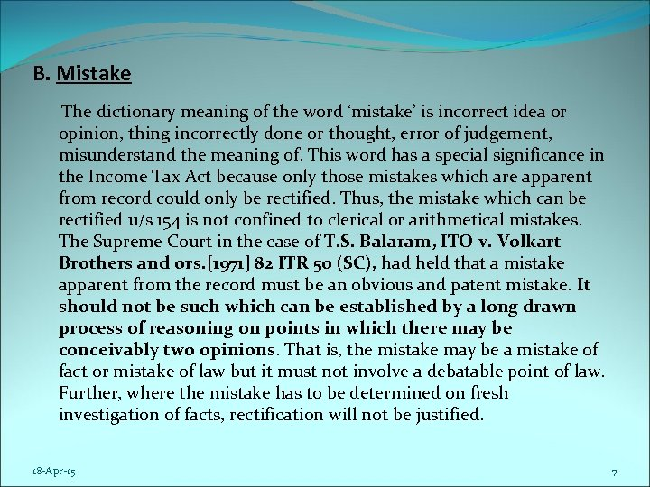 B. Mistake The dictionary meaning of the word 'mistake' is incorrect idea or opinion,