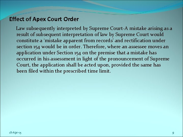Effect of Apex Court Order Law subsequently interpreted by Supreme Court-A mistake arising as