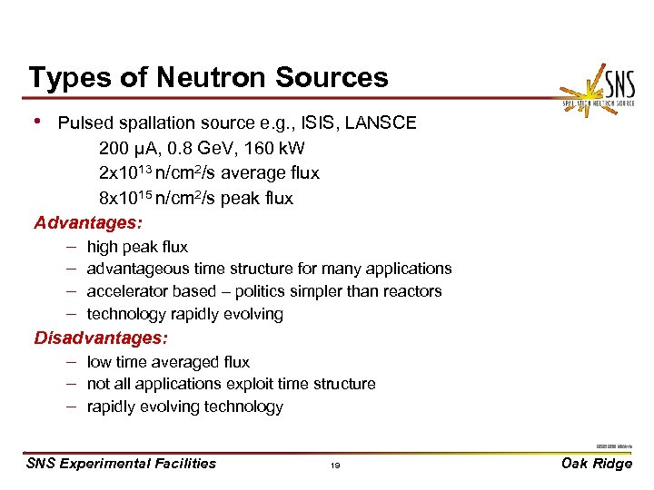 Types of Neutron Sources • Pulsed spallation source e. g. , ISIS, LANSCE 200