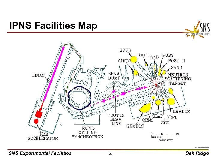 IPNS Facilities Map X 0000910/arb 2000 -05272 uc/arb SNS Experimental Facilities 20 Oak Ridge
