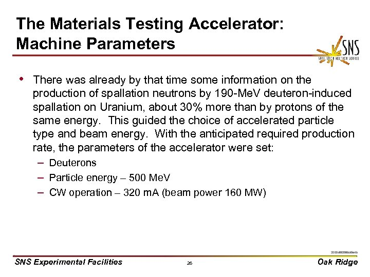 The Materials Testing Accelerator: Machine Parameters • There was already by that time some