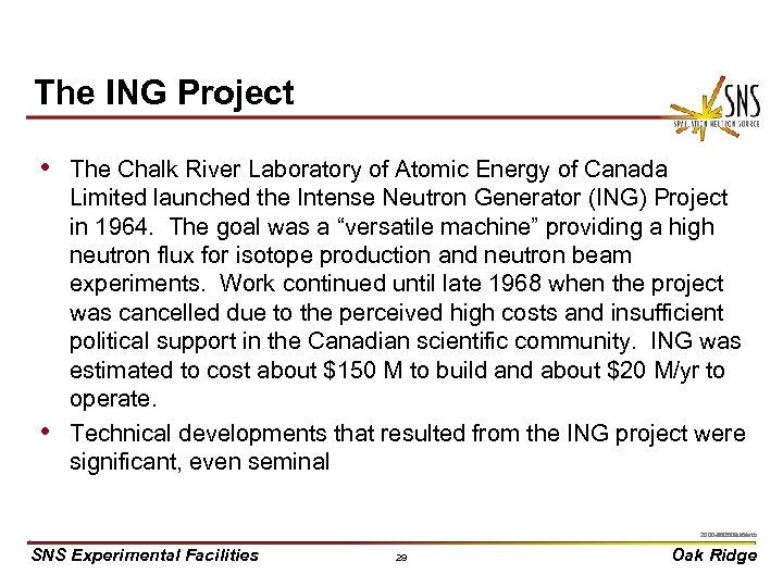 The ING Project • The Chalk River Laboratory of Atomic Energy of Canada •