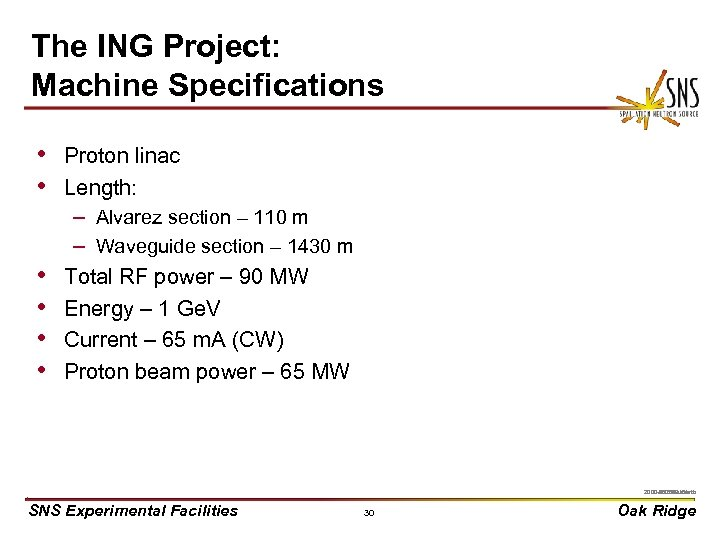 The ING Project: Machine Specifications • Proton linac • Length: • • – Alvarez