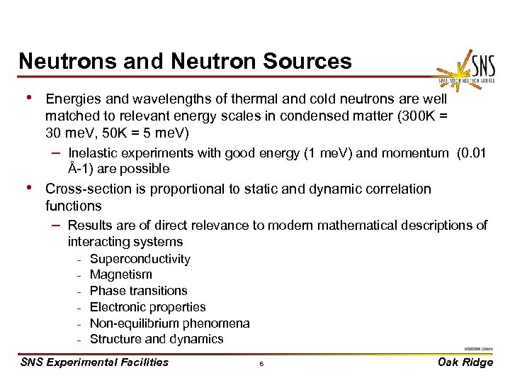Neutrons and Neutron Sources • Energies and wavelengths of thermal and cold neutrons are