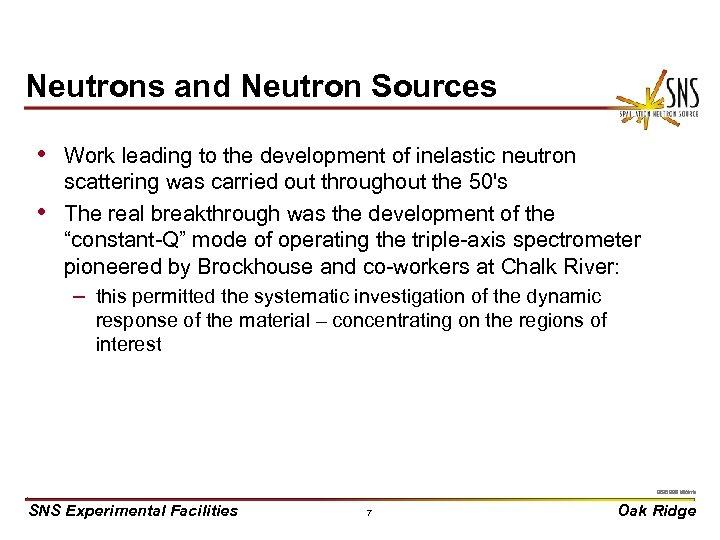Neutrons and Neutron Sources • Work leading to the development of inelastic neutron •