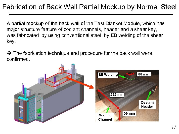 Fabrication of Back Wall Partial Mockup by Normal Steel A partial mockup of the