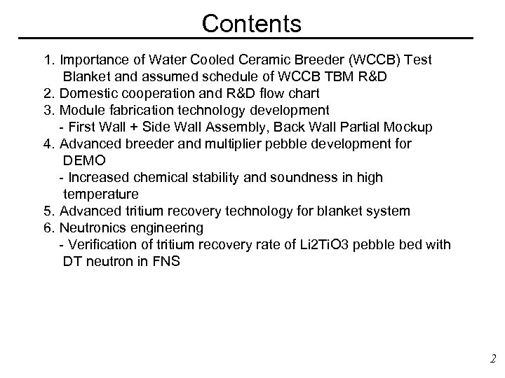 Contents 1. Importance of Water Cooled Ceramic Breeder (WCCB) Test Blanket and assumed schedule