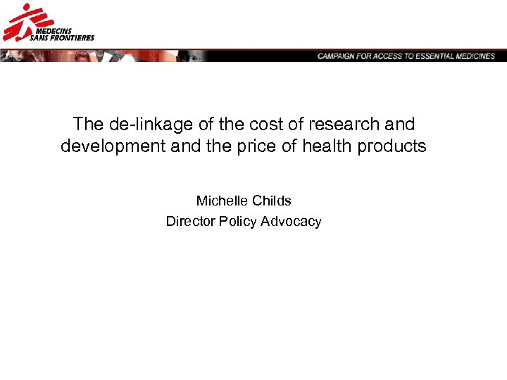 The de-linkage of the cost of research and development and the price of health