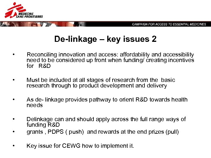 De-linkage – key issues 2 • Reconciling innovation and access: affordability and accessibility need