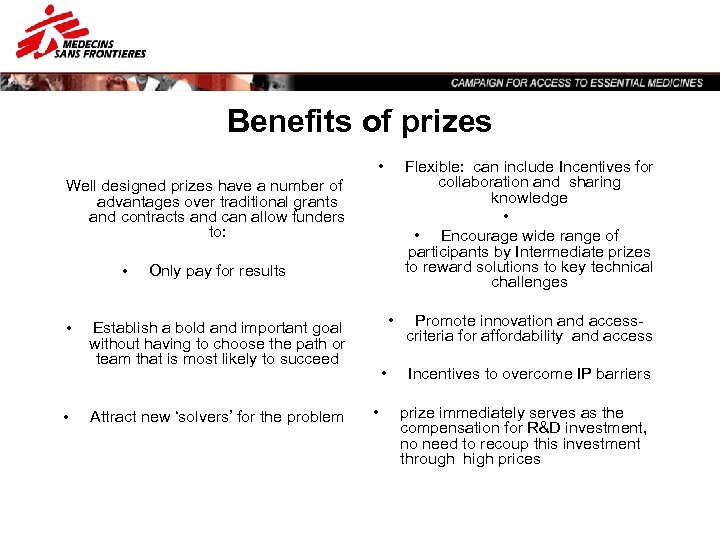 Benefits of prizes • Flexible: can include Incentives for collaboration and sharing knowledge •