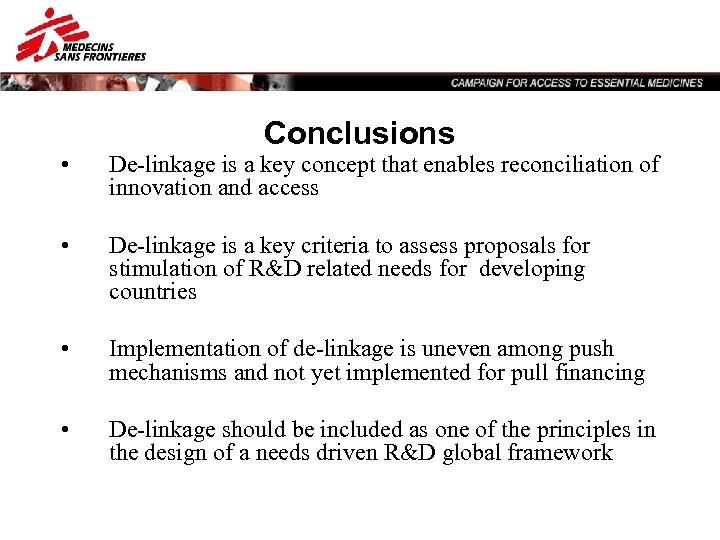 Conclusions • De-linkage is a key concept that enables reconciliation of innovation and access