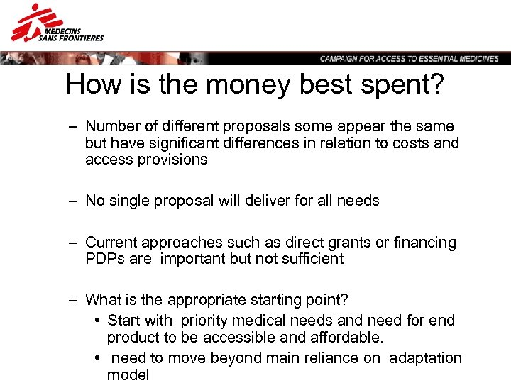 How is the money best spent? – Number of different proposals some appear the