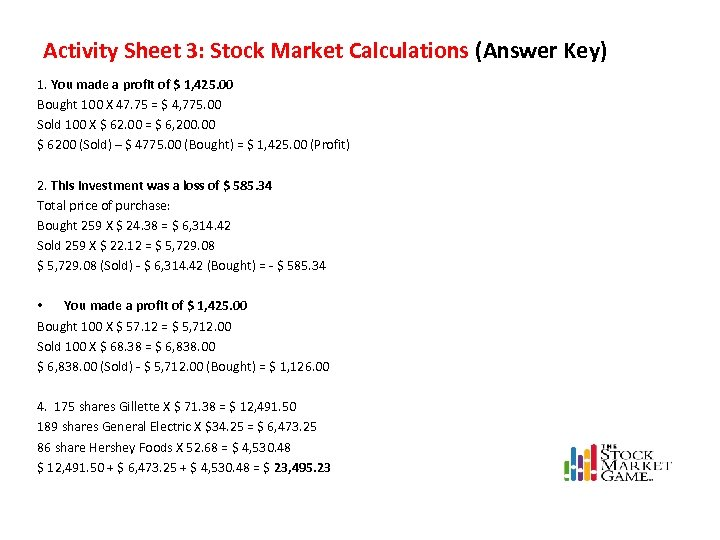 Activity Sheet 3: Stock Market Calculations (Answer Key) 1. You made a profit of