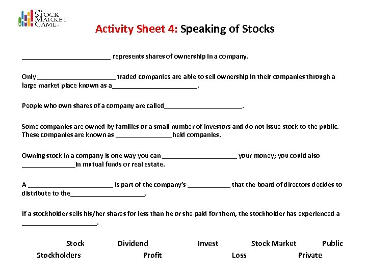 Activity Sheet 4: Speaking of Stocks _____________ represents shares of ownership in a