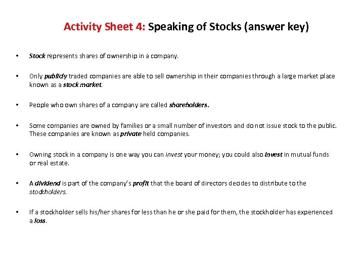 Activity Sheet 4: Speaking of Stocks (answer key) • Stock represents shares of