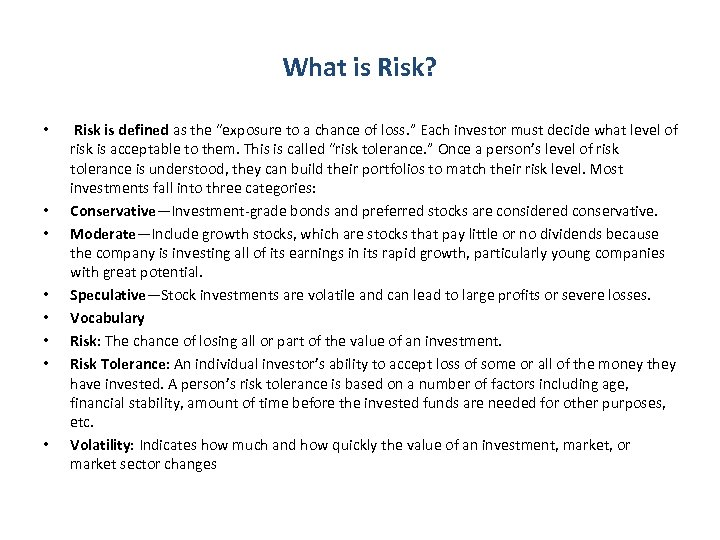 "What is Risk? • • Risk is defined as the ""exposure to a chance"