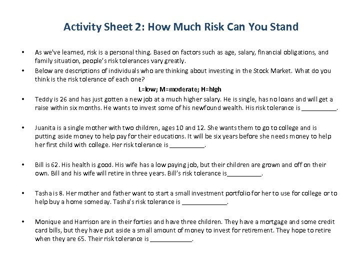 Activity Sheet 2: How Much Risk Can You Stand As we've learned, risk