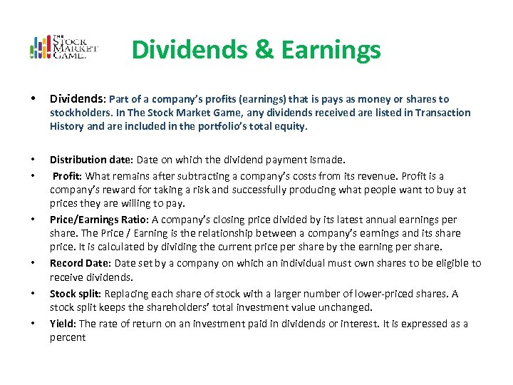Dividends & Earnings • Dividends: Part of a company's profits (earnings) that is pays