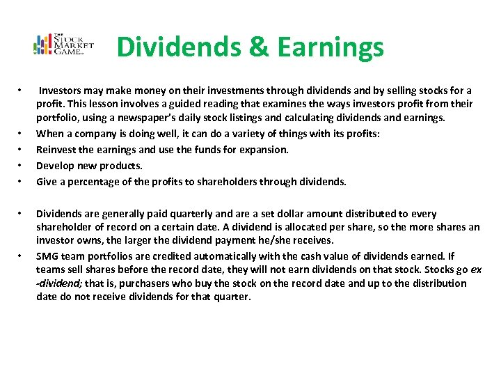 Dividends & Earnings • • Investors may make money on their investments through dividends