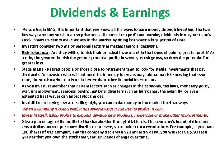 Dividends & Earnings • • As you begin SMG, it is important that you