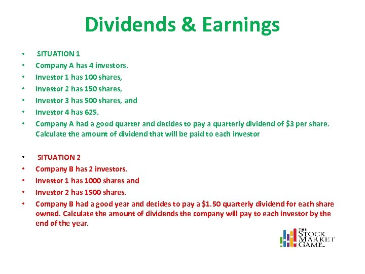 Dividends & Earnings • SITUATION 1 • • • Company A has 4 investors.