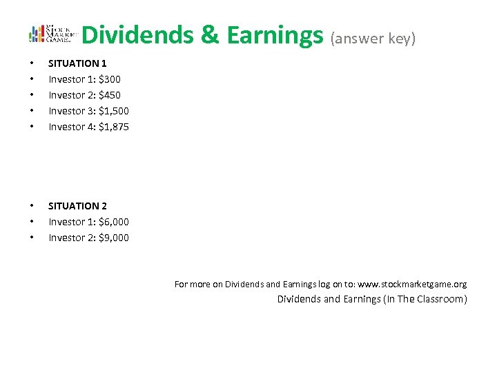 Dividends & Earnings (answer key) • • • SITUATION 1 Investor 1: $300 Investor
