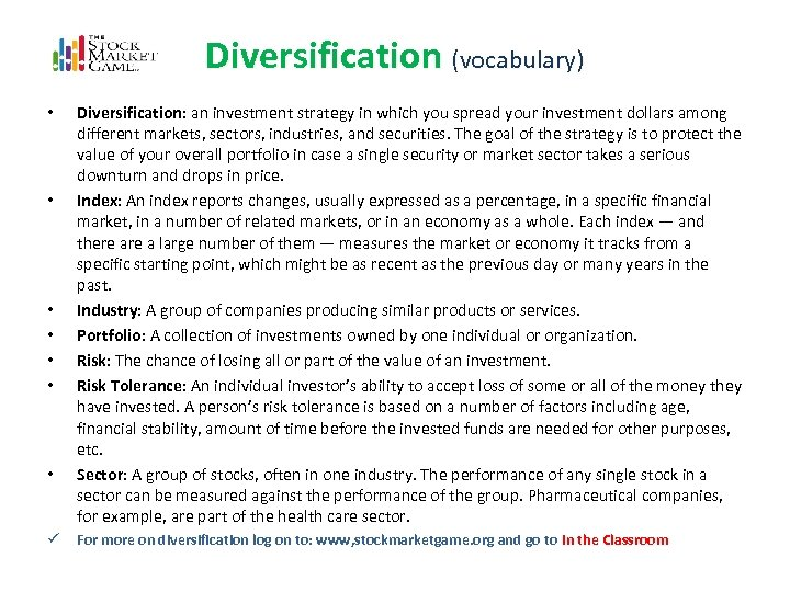 Diversification (vocabulary) • • ü Diversification: an investment strategy in which you spread your